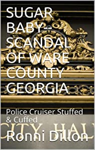 Sweepstakes: SUGAR BABY--SCANDAL OF WARE COUNTY GEORGIA:...