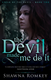 The Devil Made Me Do It (Speak of the Devil Book 2)