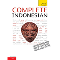 Complete Indonesian Beginner to Intermediate Course: Learn to read, write, speak and understad a new language with Teach Yourself (Complete Languages)