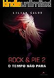 Rock & Pie 2: O Tempo Não Para