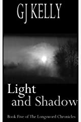 Light and Shadow: Book Five (The Longsword Chronicles 5) Kindle Edition