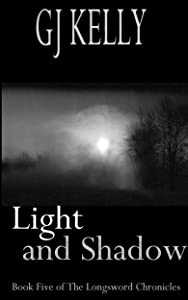 Light and Shadow: Book Five (The Longsword Chronicles 5)