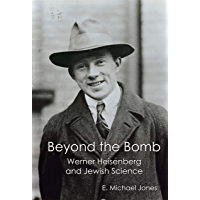Beyond the Bomb: Werner Heisenberg and Jewish Science