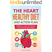 The Heart Healthy Diet and Action Plan: 4 Weeks to Lower Cholesterol and Improved Heart Health (menu for a month…