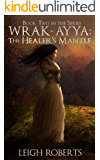 The Healer's Mantle: Wrak-Ayya: The Age of Shadows Book 2