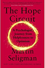 The Hope Circuit: A Psychologist's Journey from Helplessness to Optimism (English Edition) eBook Kindle