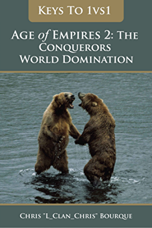 Keys To 1vs1 Age of Empires 2: The Conquerors World Domination (Keys To ... Age of Empires 2: The Conquerors)