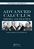 Advanced Calculus: Theory and Practice (Textbooks in Mathematics)
