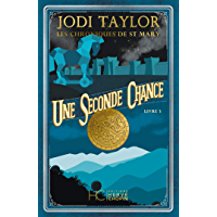 Les Chroniques de St Mary - tome 3 Une seconde chance (Roman) (French Edition)