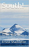 South! (Illustrated): The Story of Shackleton's Last Expedition, 1914-1917