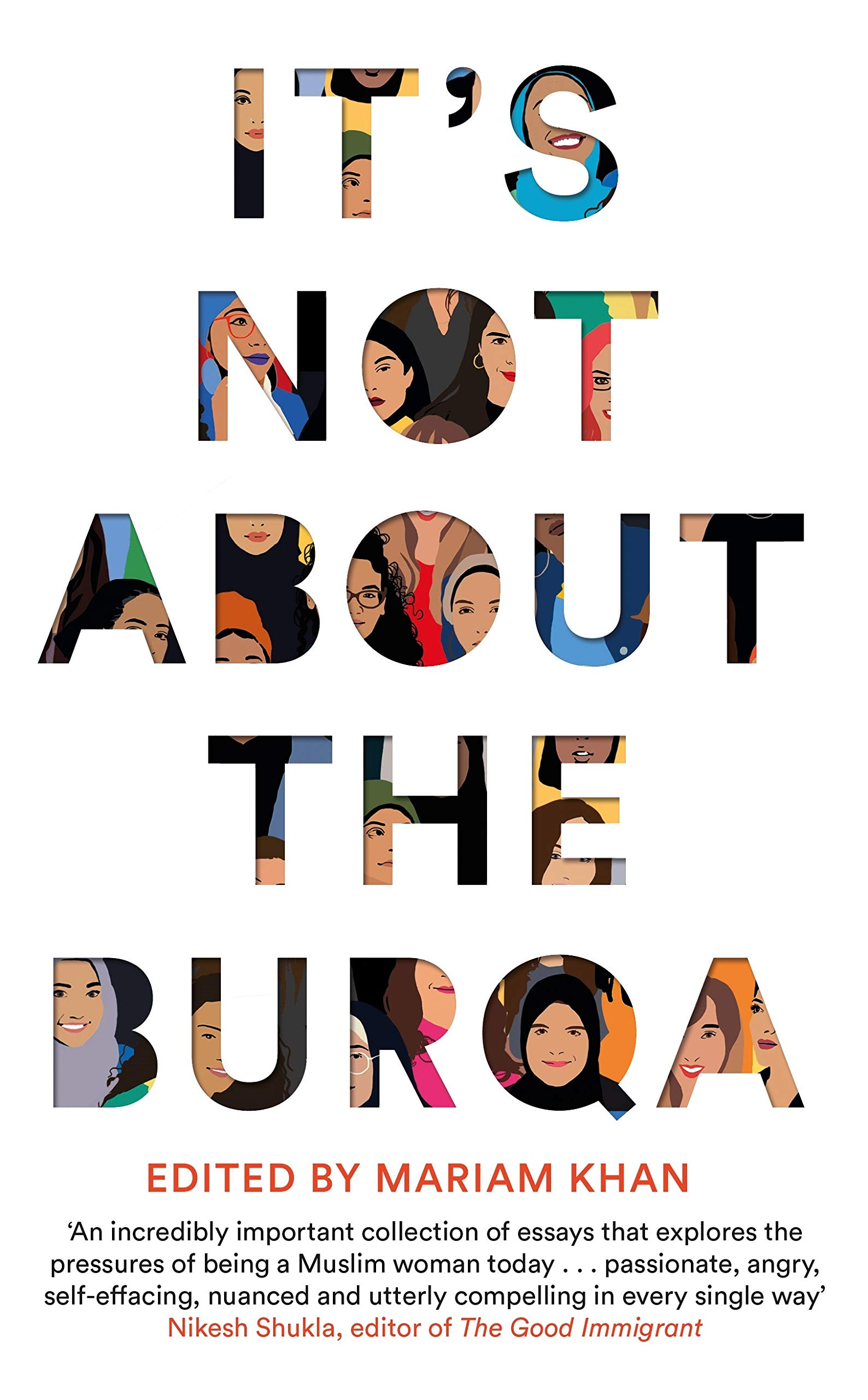 It's Not About the Burqa: Muslim Women on Faith, Feminism, Sexuality and  Race: Amazon.co.uk: Khan, Mariam: 9781509886401: Books