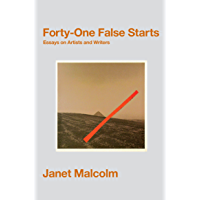 Forty-One False Starts: Essays on Artists and Writers (English Edition)