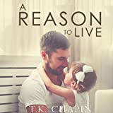 A Reason to Live: An Inspirational Romance: A Reason to Love, Book 1