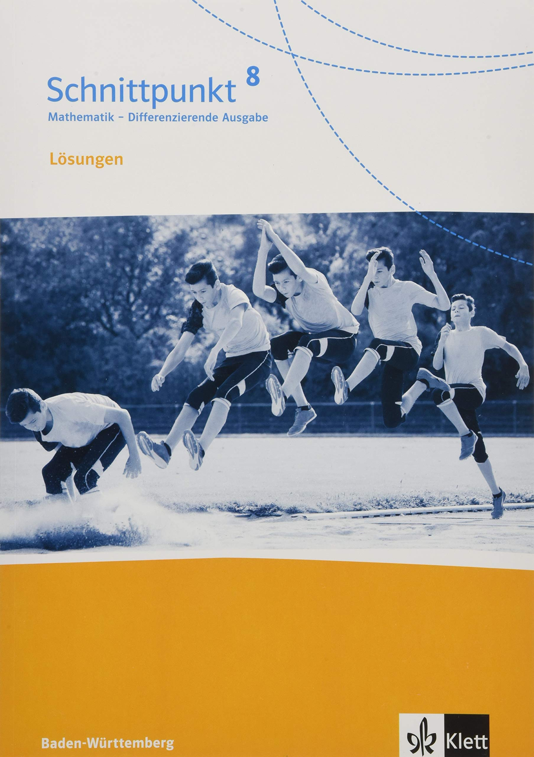 Schnittpunkt Mathematik 8. Differenzierende Ausgabe Baden-Württemberg: Lösungen Klasse 8 (Schnittpunkt Mathematik. Differenzierende Ausgabe für Baden-Württemberg ab 2015)