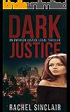 Dark Justice: An Emerson Justice Legal Thriller