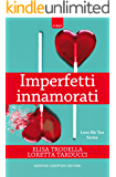Imperfetti innamorati (Love Me Too Series Vol. 2)