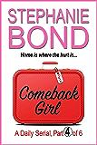 COMEBACK GIRL: part 4 of 6