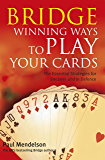 Bridge: Winning Ways to Play Your Cards (English Edition)