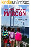 The Outlaws of Maroon: a novel