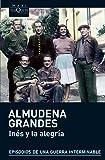 Inés y la alegría (serie Almudena Grandes, Band 1)