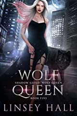 Wolf Queen (Shadow Guild: Wolf Queen Book 5) Kindle Edition
