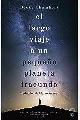El largo viaje a un pequeño planeta iracundo (Spanish Edition) Kindle Edition