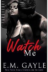 Watch Me (Purgatory Club Series Book 2) Kindle Edition