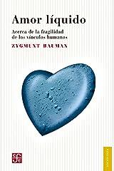 Amor líquido. Acerca de la fragilidad de los vínculos humanos (Psiquiatria y Psicologa) (Spanish Edition) Kindle Edition