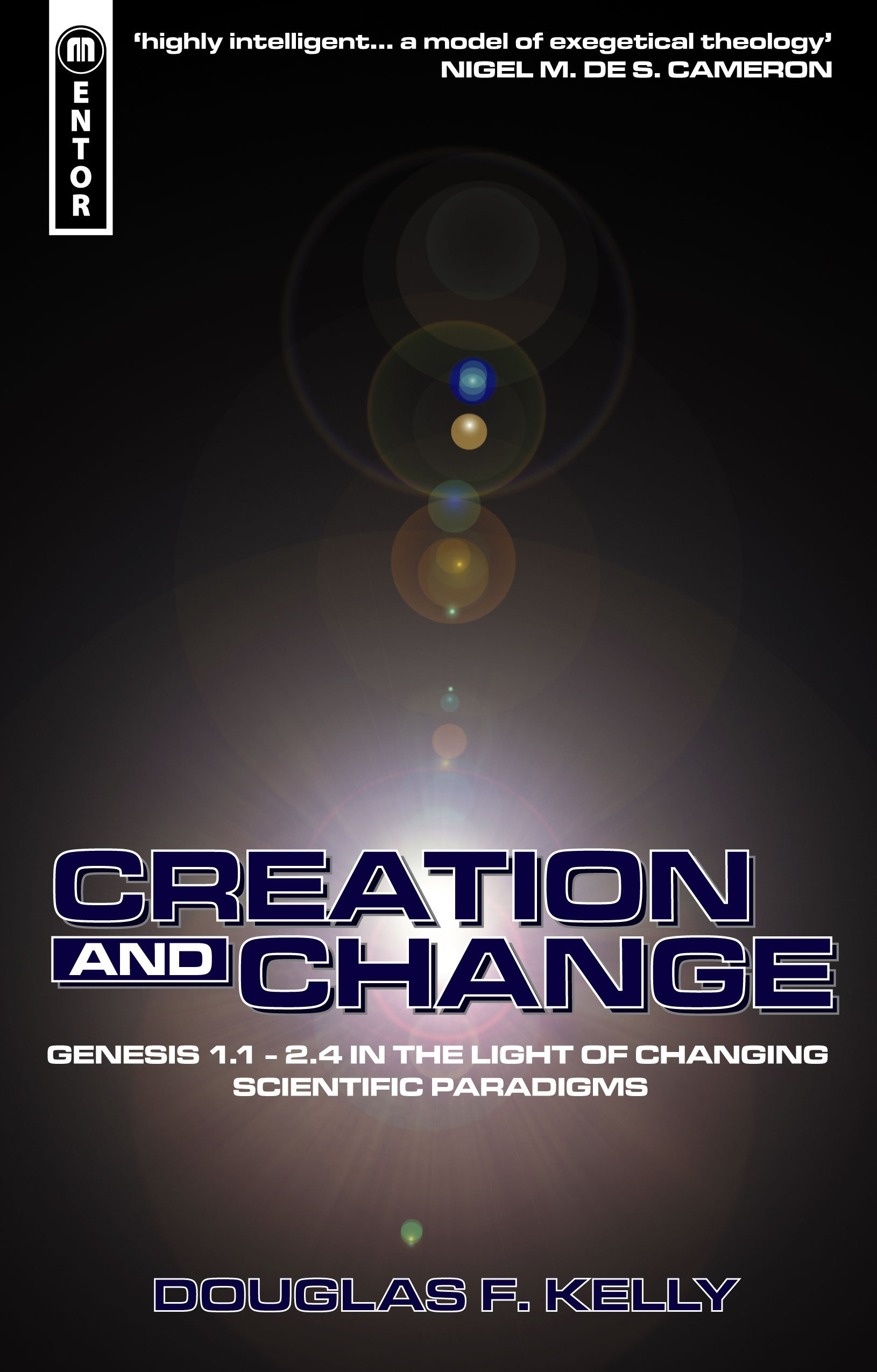 Read Online Creation And Change: Genesis 1.1 - 2.4 in the Light of Changing Scientific Paradigms PDF