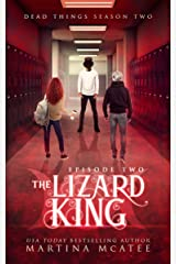The Lizard King: Dead Things Season Two: Episode Two Kindle Edition