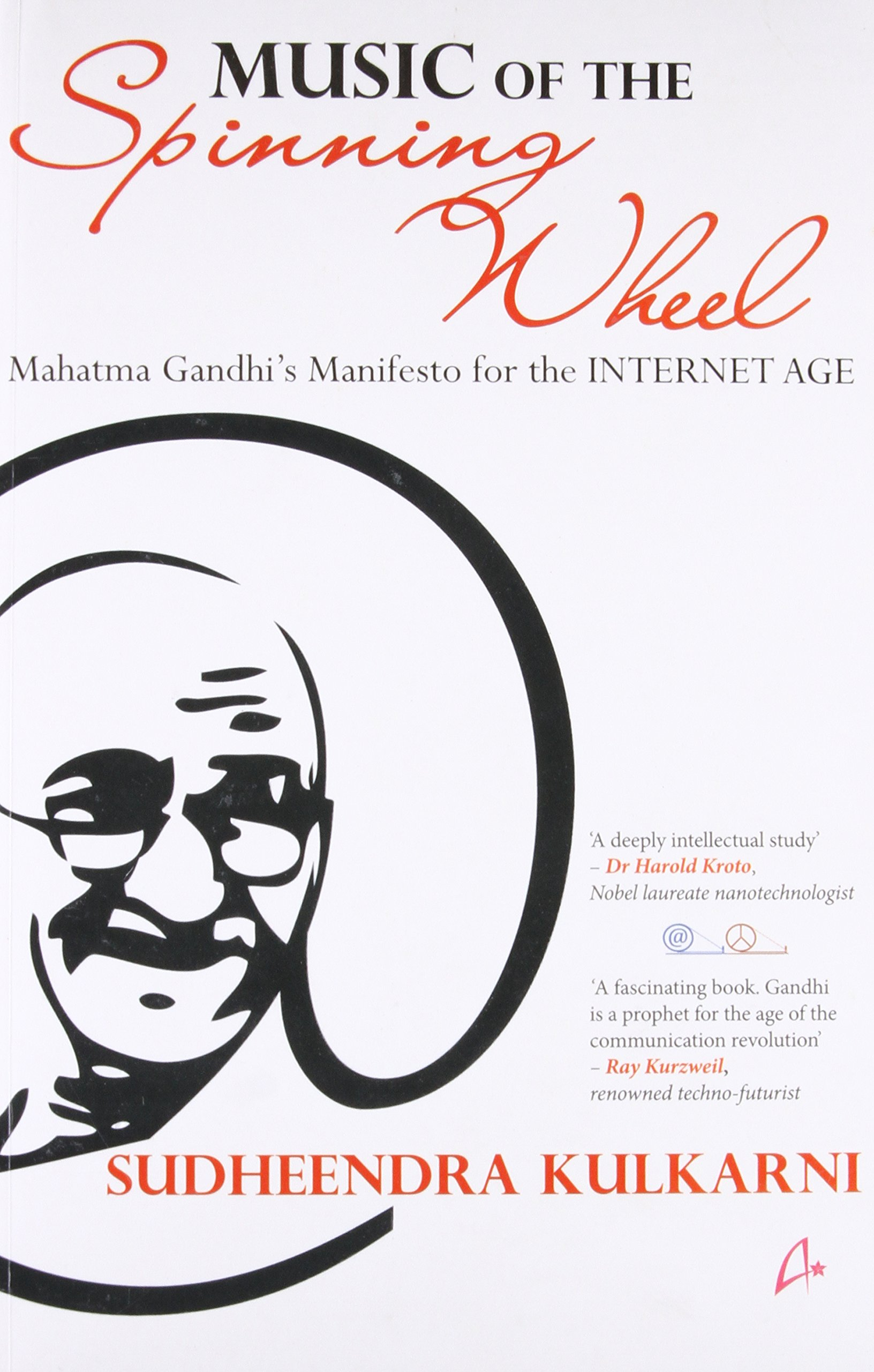 Music of the Spinning Wheel: Mahatma Gandhis Manifesto for the ...