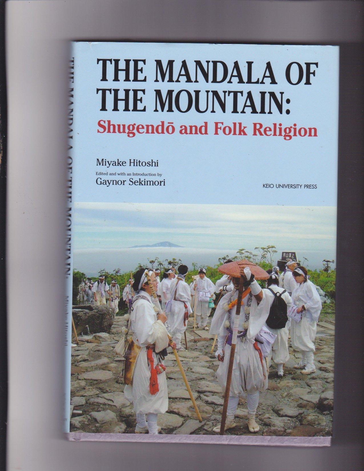 The Mandala of the Mountain: Shugendo and Folk Religion Hardcover – 2005