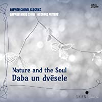 Latvian Choral Classics: Nature and the Soul