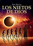 Los nietos de Dios: Una novela de aventuras y misterios sin resolver