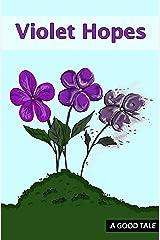 Violet Hopes Kindle Edition