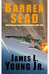 Barren SEAD: USAF Defense Suppression Doctrine, 1953-1972 Kindle Edition