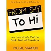 From Shy to Hi: Tame Social Anxiety, Meet New People and Build  Self-Confidence...