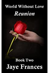 Reunion (World Without Love Book 2) Kindle Edition
