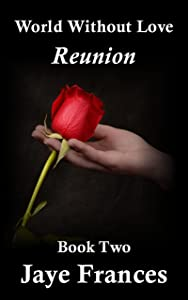 Reunion (World Without Love Book 2)