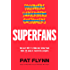 Superfans: The Easy Way to Stand Out, Grow Your Tribe, And Build a Successful Business