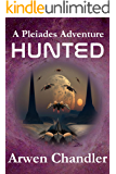 Hunted: A Pleiades Adventure (Pleiades Adventures Book 3)