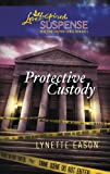 Protective Custody (Steeple Hill Love Inspired Suspense #208)