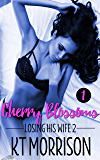 Cherry Blossoms: A Cuckold Tragedy (Losing His Wife 2)