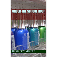 Under the School Roof (English Edition)