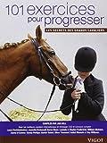 101 Exercices pour progresser : Les secrets des grands cavaliers