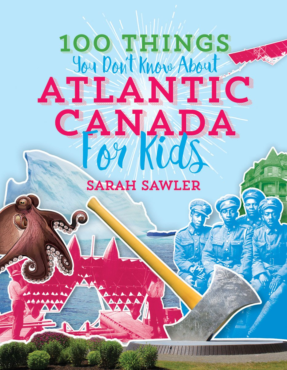 100 Things You Don't Know About Atlantic Canada (for Kids) PDF
