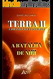 Terra II - Comando Águia Dourada: A Batalha de Nibi (Operação Resgate Livro 2)