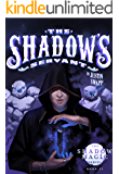 The Shadow's Servant (The Shadow Magic Series Book 2)