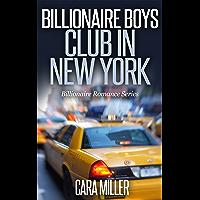 Billionaire Boys Club in New York (Billionaire Romance Series Book 3)
