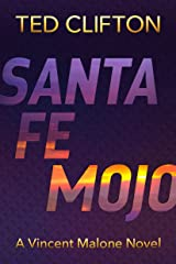 Santa Fe Mojo (Vincent Malone Book 1) Kindle Edition